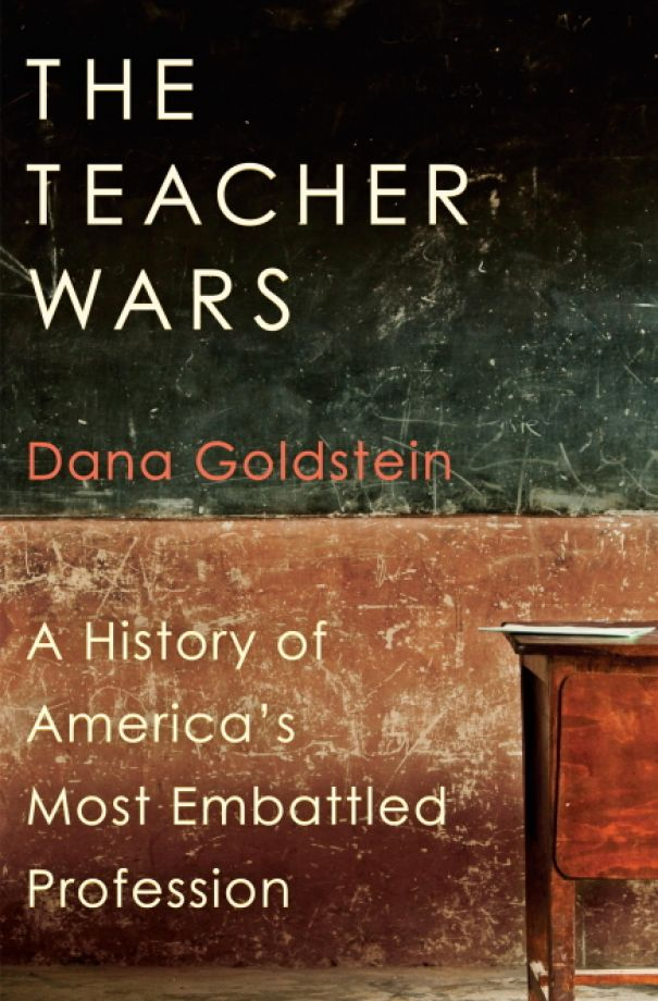 The Teacher Wars Book by Dana Goldstein
